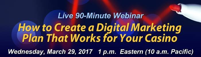 Webinar: How to Create a Digital Marketing Plan That Works for Your Casino