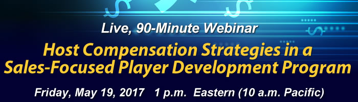 Webinar: Host Compensation Strategies in a<br />Sales-Focused Player Development Function