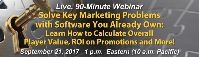 "Webinar: Solve Key Marketing Problems with Software You Already Own<br /><span style=""font-size: 22px;"">Learn How to Calculate Overall Player Value, ROI on Promotions, and More!</span>"
