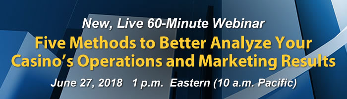 Webinar: Five Methods to Better Analyze Your Casino's Operations and Marketing Results