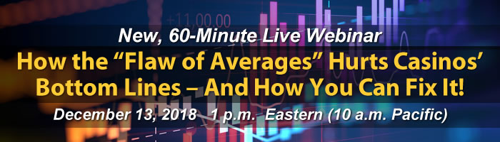 "Webinar: How the ""Flaw of Averages"" Hurts Casinos' Bottom Lines – And How You Can Fix It!"
