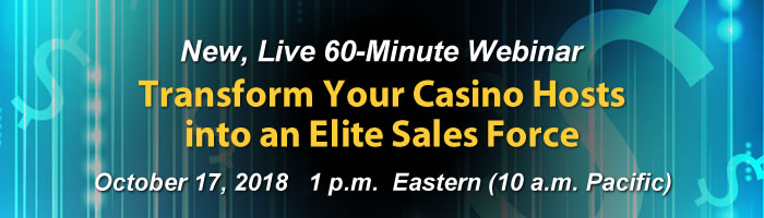 Webinar: Transform Your Casino Hosts<br /> into an Elite Sales Force